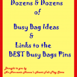 Dozens of the Best Resources for Kids Busy Bags