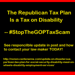 Update on Disasterous Partisan Tax Plan for Social Security Disability, Meal on Wheels, Disability Employment Services